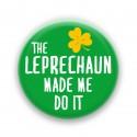 The Leprechaun made me do it
