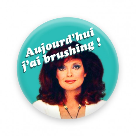 Aujourd'hui j'ai brushing